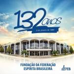 132 anos da Federação Espírita Brasileira